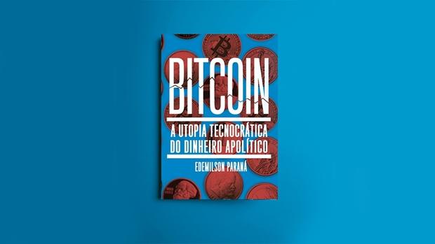 Edemilson Paraná lança livro sobre o Bitcoin e as transformações do dinheiro na economia contemporânea