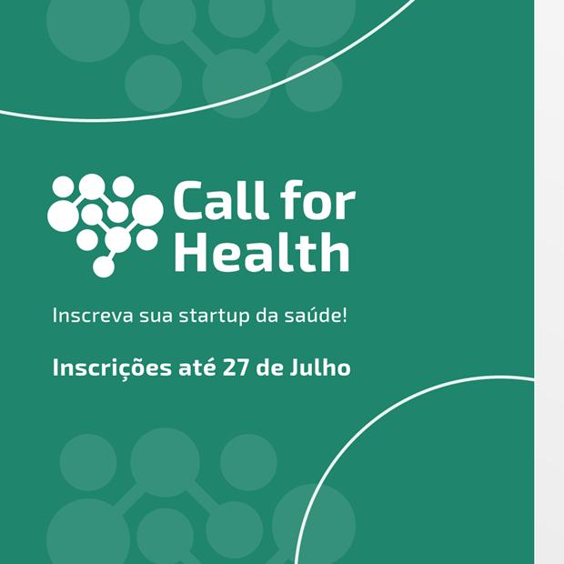 Inscrições abertas para o programa de fomento a startups e ideias de inovação para a saúde: Call for Health