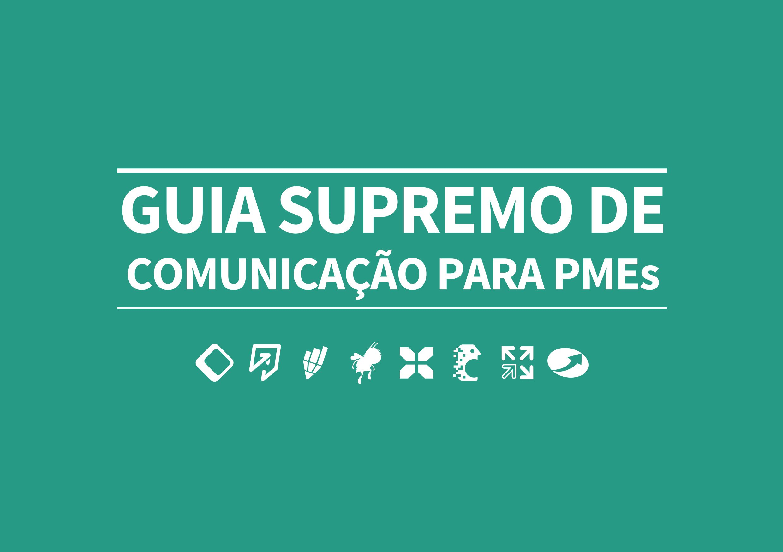 """""""Quem não é visto, não é lembrado"""": ebook Guia Supremo de Comunicação para PMEs"""