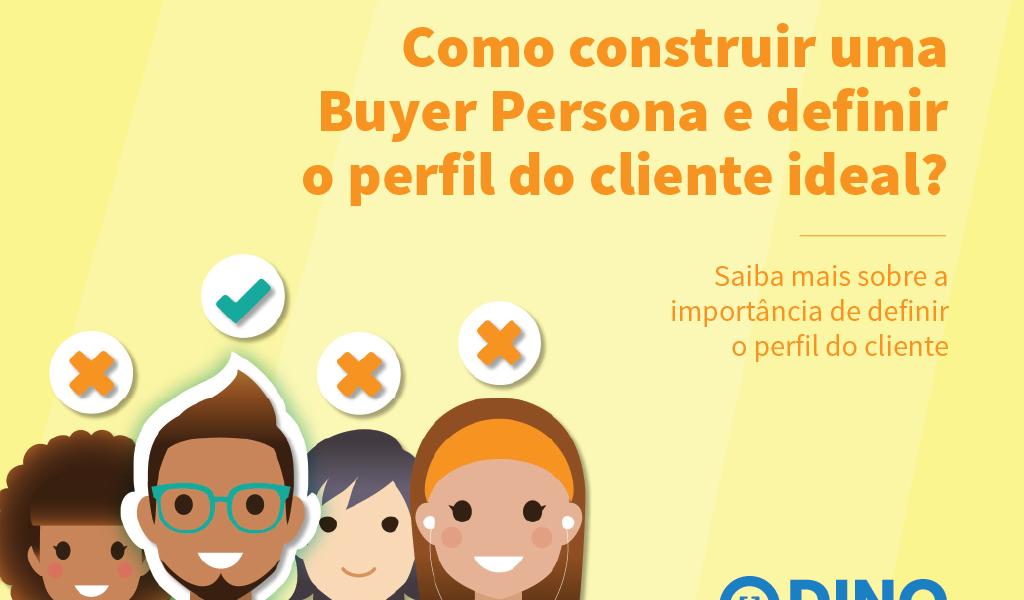 Ebook grátis ensina como construir uma buyer persona e definir o perfil de cliente ideal