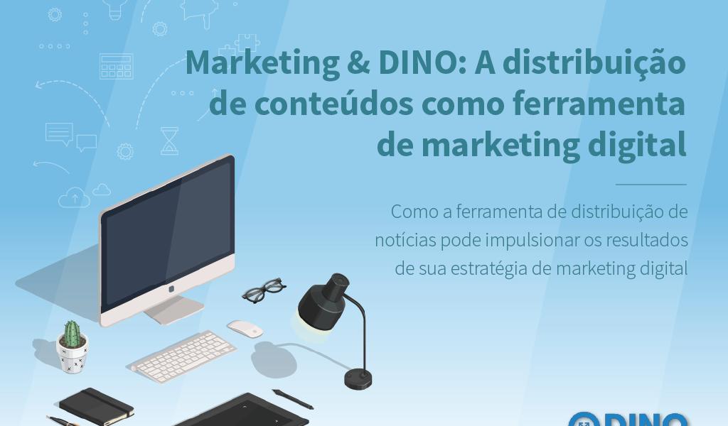 """Ebook """"DINO & Marketing"""" apresenta novos canais para o marketing de conteúdo"""
